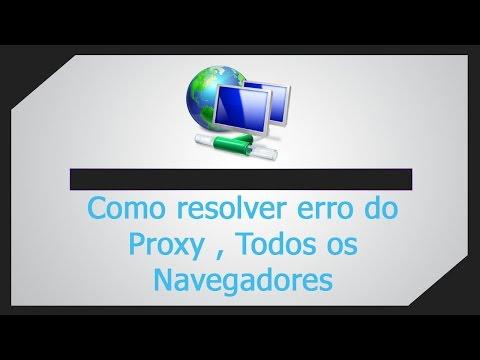 Como resolver Erro do Proxy (Não foi possível conectar-se ao servidor Proxy) Todos os Navegadores