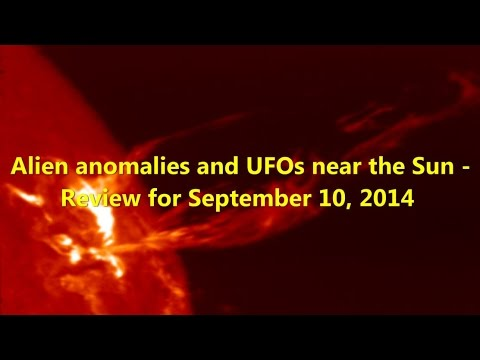 Alien anomalies and UFOs near the Sun   Review for September 10, 2014