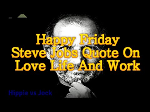 Quotes on love - Happy Friday  Steve Jobs Inspirational Quote On Love Life And Work