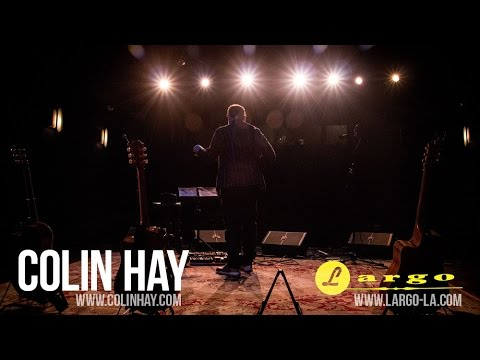 sneak peek new music - Enjoy this medley of music from Colin Hay's show at Largo @ the Coronet on Jun 26, 2014. Part of a monthly residency at the Los Angeles club, Colin has been ...