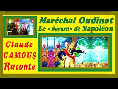 Le Maréchal Oudinot « Claude Camous Raconte » le « Bayard » de Napoléon