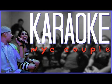 Karaoke In Manhattan (The NYC Couple)