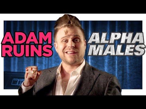 Adam Ruins Alpha Males