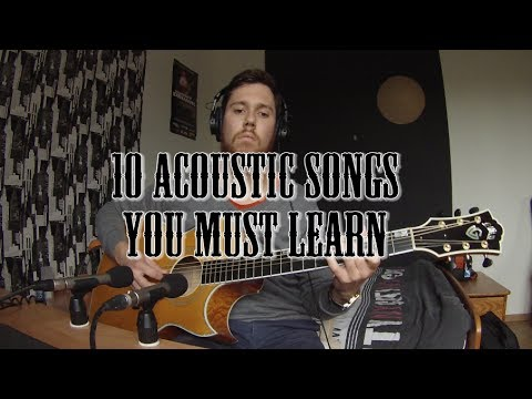 10 Acoustic Songs You Must Learn – Nathan Legendre