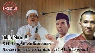 Video KH Tengku Zulkarnaen Berbicara Tentang Ust  Felix dan Ust  Abdul Somad MP3, 3GP, MP4, WEBM, AVI, FLV September 2018