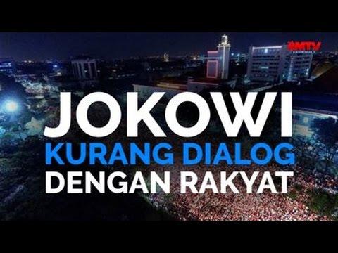 Jokowi Kurang Dialog Dengan Rakyat