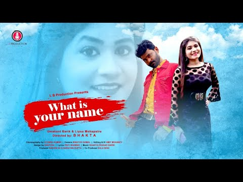 WHAT IS YOUR NAME II FULL HD VIDEO SONG II UMAKANT & LIPSA