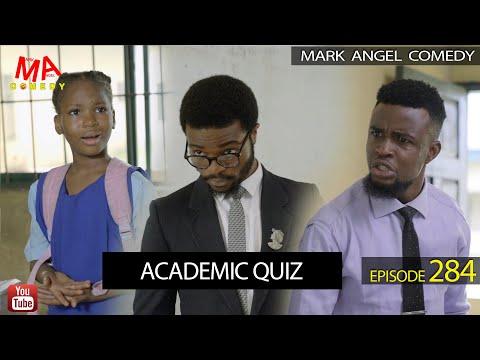 ACADEMIC QUIZ (Mark Angel Comedy) (Episode 284)