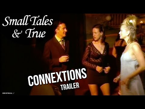 Small Tales & True - Connexions (Trailer, Episode 2).