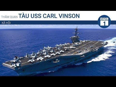 Trực tiếp thăm quan tàu USS Carl Vinson | VTC1
