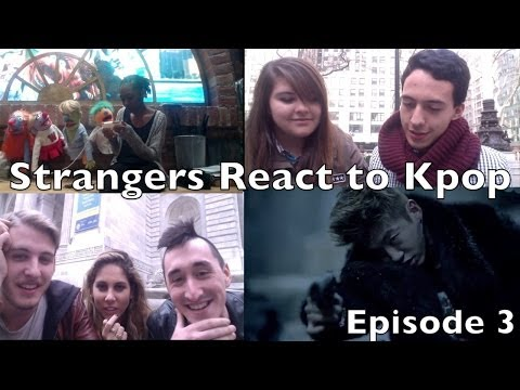 KPOP - Strangers React to Kpop Episode 3:
