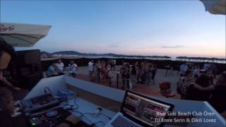 Burhaniye Ören Blue Side Beach CLUB DJ Emre Serin & Dikili LovezPlease Like and Join my Channel and comment & give me ideas and i will do it i would really appreciate that, THanks guys...https://www.youtube.com/channel/UCo8Sj2Glr1AA_b6BFiu05Jw