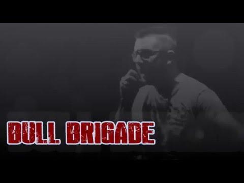 BULL BRIGADE - A way of Life