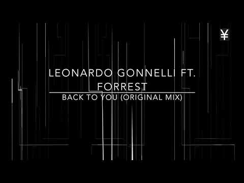 Leonardo Gonnelli ft  Forrest -  Back To You Original MixRemix