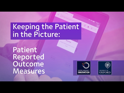 Keeping the Patient in the Picture: Patient Reported Outcome Measures