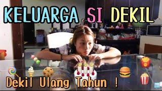 Video Keluarga Si Dekil - Dekil Ulang Tahun (Short Movie) MP3, 3GP, MP4, WEBM, AVI, FLV Maret 2019