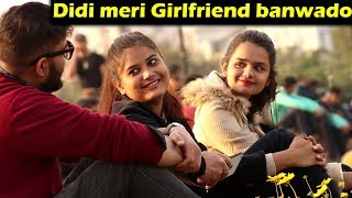 Didi meri GirlFriend banwado | Prank with a Twist | Unglibaaz