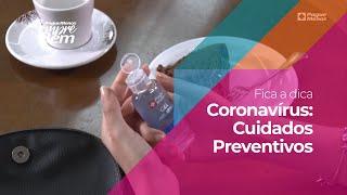 #FicaADica - Coronavírus: Cuidados Preventivos
