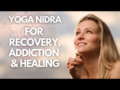 Yoga Nidra For Recovery, Addiction And Healing: Guided Meditation