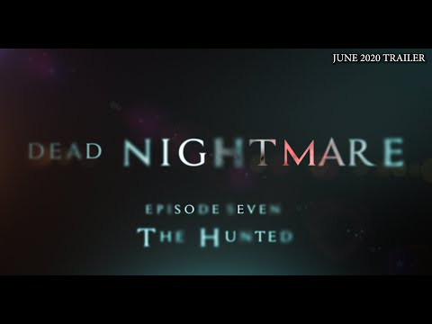 Dead Nightmare Episode 7 Trailer - The Hunted - Horror Film - Free movies