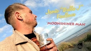 'Moonshiner Man' Jamie