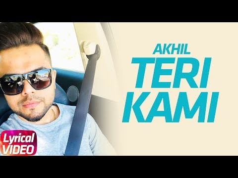 Teri Kami | Akhil | Latest Punjabi Lyrical Song