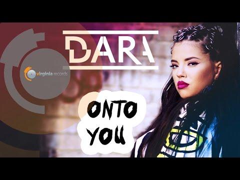 Dara - Onto You Video