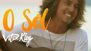 image of Vitor Kley  - O Sol  (Videoclipe Oficial)
