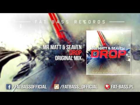 Mr Matt & Seaven - Drop (Original Mix)