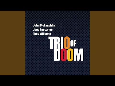 John McLaughlin/Jaco Pastorius/Tony Williams – Trio Of Doom