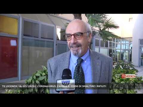 TG VICENZA | 18/03/2020 |  CORONAVIRUS, CAMBIA IL MODO DI SMALTIRE I RIFIUTI