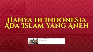 Video HANYA DI INDONESIA ADA ISLAM YANG ANEH MP3, 3GP, MP4, WEBM, AVI, FLV Mei 2018
