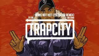 image of BIG SHAQ - MANS NOT HOT (2Scratch Trap Remix) [Lyrics]