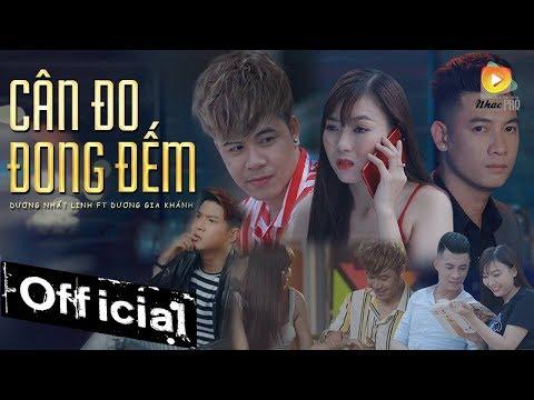 Cân Đo Đong Đếm - Dương Nhất Linh ft. Dương Gia Khánh (MV 4K OFFICIAL) - Thời lượng: 10 phút.
