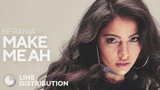Download Lagu BP RANIA - Make Me Ah (Performance Ver.) (Line Distribution) Mp3