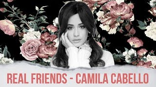 Video [Vietsub - Lyrics] Real Friends - Camila Cabello MP3, 3GP, MP4, WEBM, AVI, FLV April 2018