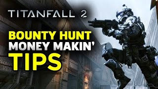 Tips to Gettin' Rich in Titanfall 2 Bounty Hunt Mode by GameSpot
