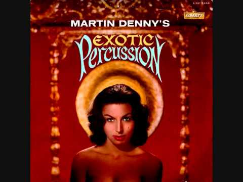 Martin Denny - Exotic Percussion (1961)  Full vinyl LP