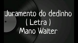 image of Juramento do dedinho - Letra - Mano Walter