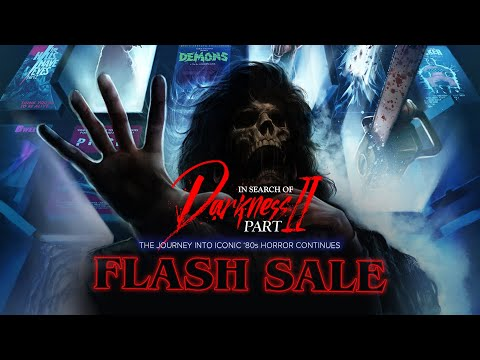 'In Search of Darkness: Part II' 80's Horror Documentary Flash Sale - Trailer