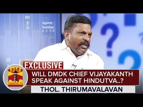 Exclusive--Will-DMDK-Chief-Vijayakanth-Speak-against-Hindutva-Thol-Thirumavalavan