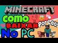 Como Baixar Minecraft no Pc/Notebook - (PIRATA) (2017) 100% Funcionando 32BITS-64BITS