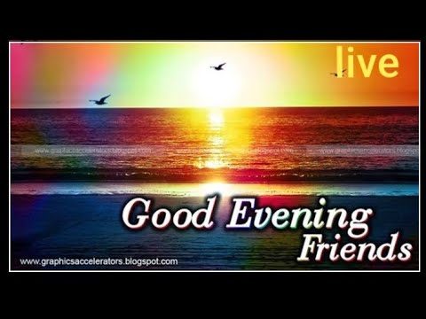 Good evening messages - Hello Gud Evening Friends