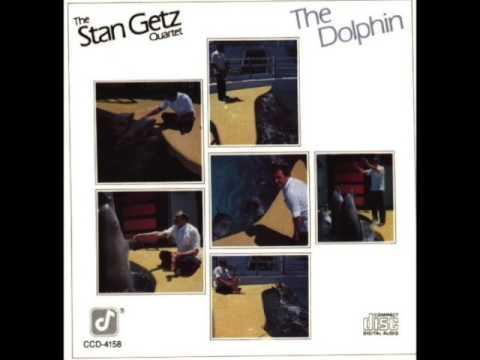 The Stan Getz Quartet – The Dolphin (Full Album)