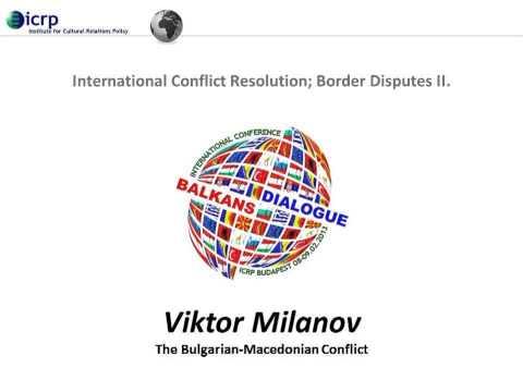 The Balkans Dialogue Presentations – The Bulgarian-Macedonian Conflict