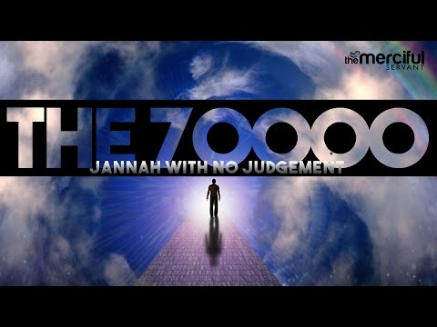 THE 70,000 Who Will Go to JANNAH WITH NO Judgement
