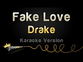 Download Lagu Drake - Fake Love (Karaoke Version) Mp3 Gratis