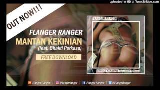Flanger Ranger - Mantan Kekinian (feat. Bhakti Perkasa)