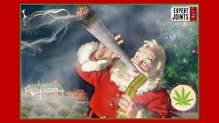 Expert Joints LIVE!: Santa Claus Is Coming To Town by Pot TV