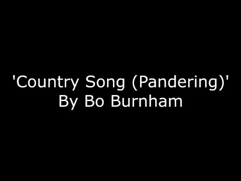 Bo Burnham - Country Song (Pandering) - LYRICS [HD]